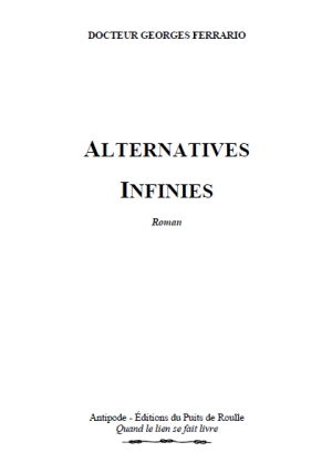 Alternatives Infinies, Dr Ferrario Georges