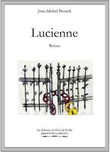 Berardi Lucienne Editions du puits de roulle
